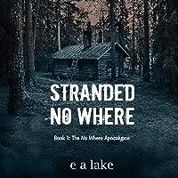 Stranded No Where: The No Where Apocalypse, Book 1