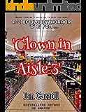 Clown In Aisle 3 (A-Z of Bloody Horror)