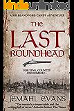 The Last Roundhead (Sir Blandford Candy Adventure Series Book 1)
