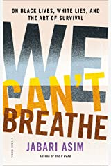 We Can't Breathe: On Black Lives, White Lies, and the Art of Survival Kindle Edition