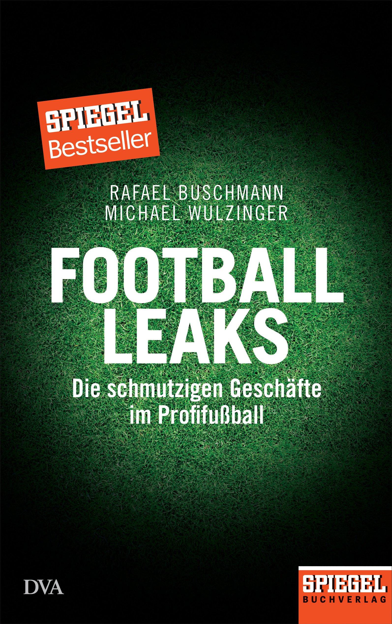 Football Leaks Schmutzigen Geschafte Im Profifusball Ein Spiegel Buch Amazon Es Rafael Buschmann Michael Wulzinger Libros En Idiomas Extranjeros