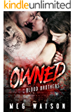 Owned: A Mafia Menage Romance (Blood Brothers Book 1)