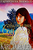 Mail Order Bride - Georgina's Destiny: Clean and Wholesome Historical Western Cowboy Inspirational Romance (Faith Creek Brides Book 15)