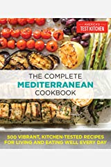 The Complete Mediterranean Cookbook: 500 Vibrant, Kitchen-Tested Recipes for Living and Eating Well Every Day (The Complete ATK Cookbook Series) Kindle Edition