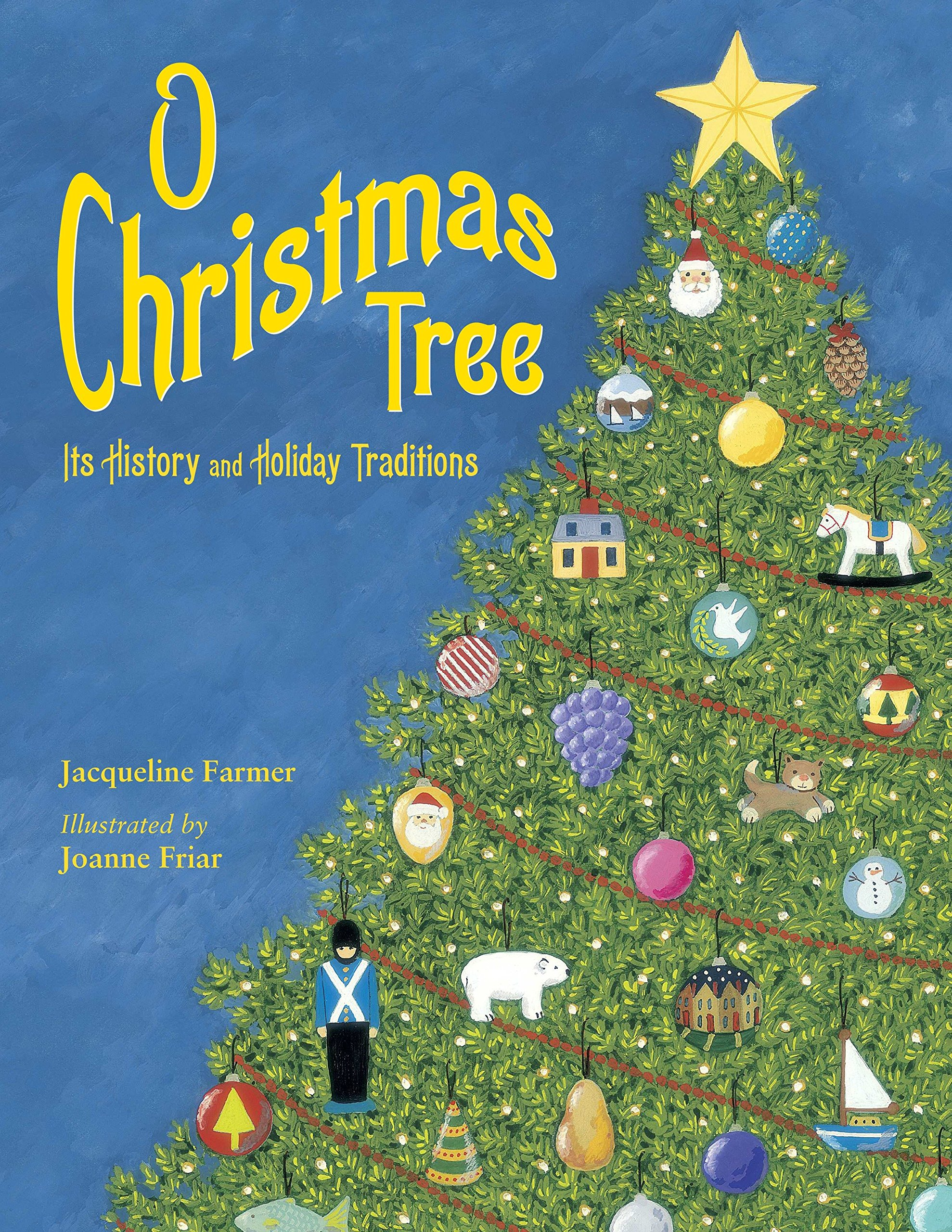 O Christmas Tree: Its History and Holiday Traditions: Jacqueline ...