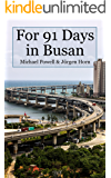 For 91 Days in Busan (English Edition)