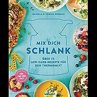 Mix dich schlank: Über 75 Low-Carb-Rezepte für den Thermomix® - Für TM5 & TM31 (German Edition)