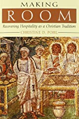 Making Room: Recovering Hospitality as a Christian Tradition Paperback