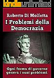 I Problemi della Democrazia: Ogni forma di governo ha i suoi problemi