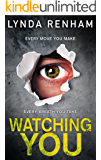 WATCHING YOU: The gripping edge-of-the-seat thriller with a stunning twist.