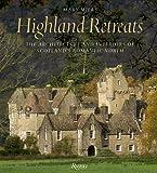 Highland Retreats: The Architecture and Interiors of Scotland's Romantic North
