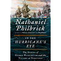 In the Hurricane's Eye: The Genius of George Washington and the Victory at Yorktown
