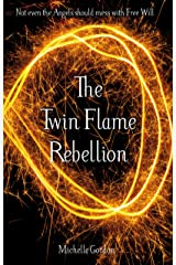 The Twin Flame Rebellion (Earth Angel Series Book 8) Kindle Edition