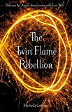 The Twin Flame Rebellion (Earth Angel Series Book 8)