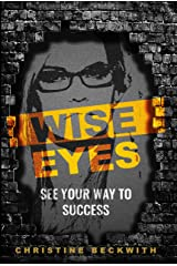 Wise Eyes: See Your Way to Success Kindle Edition