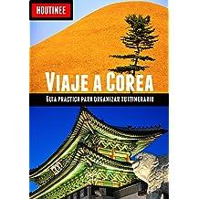 Viaje a Corea del Sur - Turismo fácil y por tu cuenta: Guía práctica para organizar tu itinerario (Spanish Edition) Feb 15, 2014