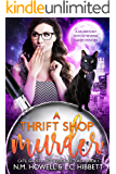 A Thrift Shop Murder: A hilariously witchy reverse harem mystery (Cats, Ghosts, and Avocado Toast Book 1)