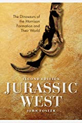 Jurassic West, Second Edition: The Dinosaurs of the Morrison Formation and Their World (Life of the Past) Kindle Edition