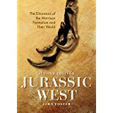 Jurassic West, Second Edition: The Dinosaurs of the Morrison Formation and Their World (Life of the Past)