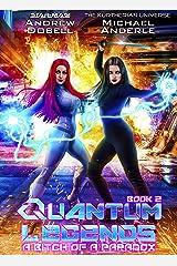 A Bitch of a Paradox (Quantum Legends Book 2) Kindle Edition