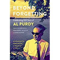 Beyond Forgetting: Celebrating 100 Years of Al Purdy