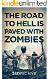 The Road To Hell Is Paved With Zombies (Zombie Fighter Jango Book 1)