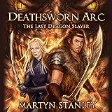 The Last Dragon Slayer: Deathsworn Arc, Book 1