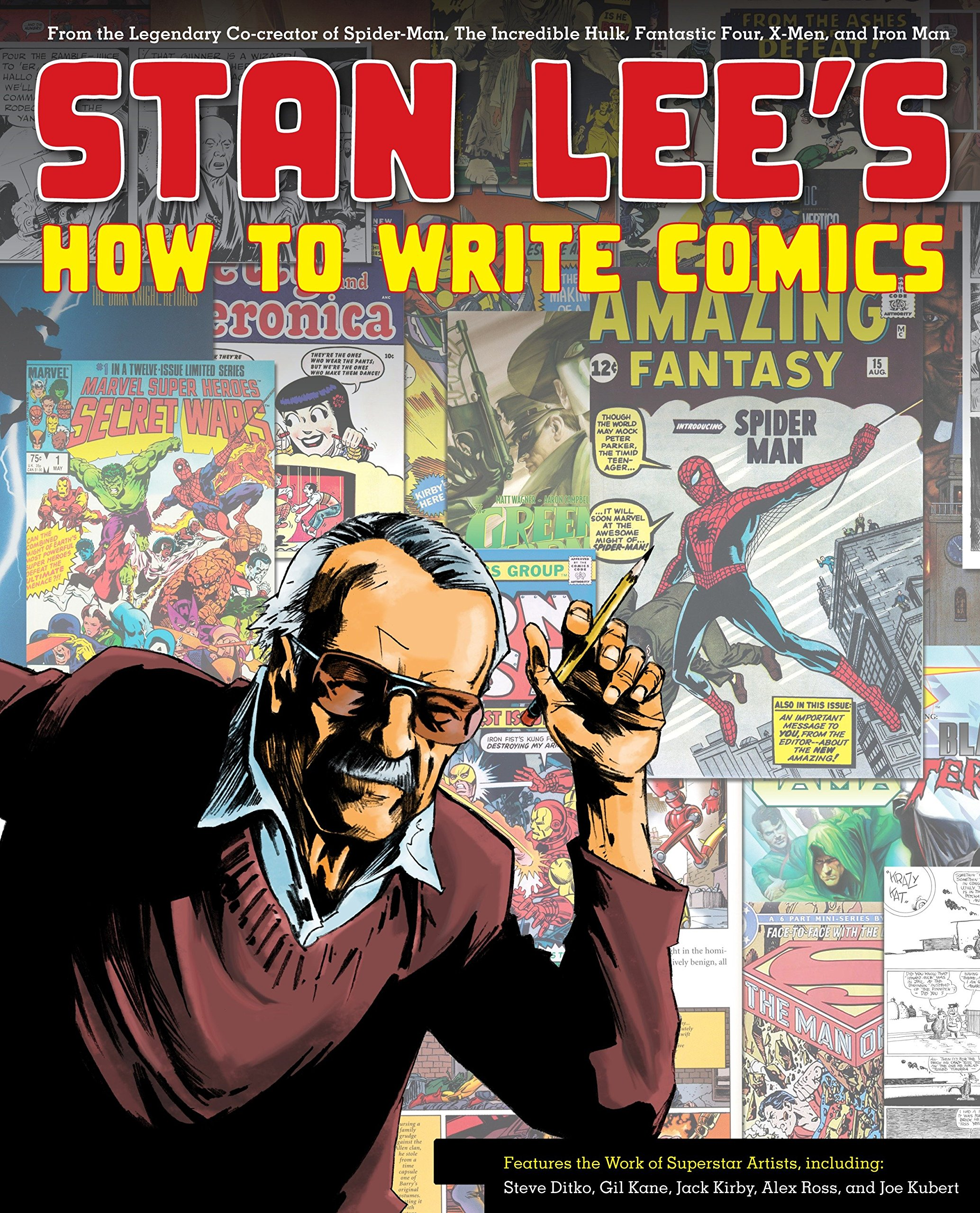Stan Lee's How to Write Comics: From the Legendary Co-Creator of Spider-Man, the Incredible Hulk, Fantastic Four, X-Men, and Iron Man by imusti