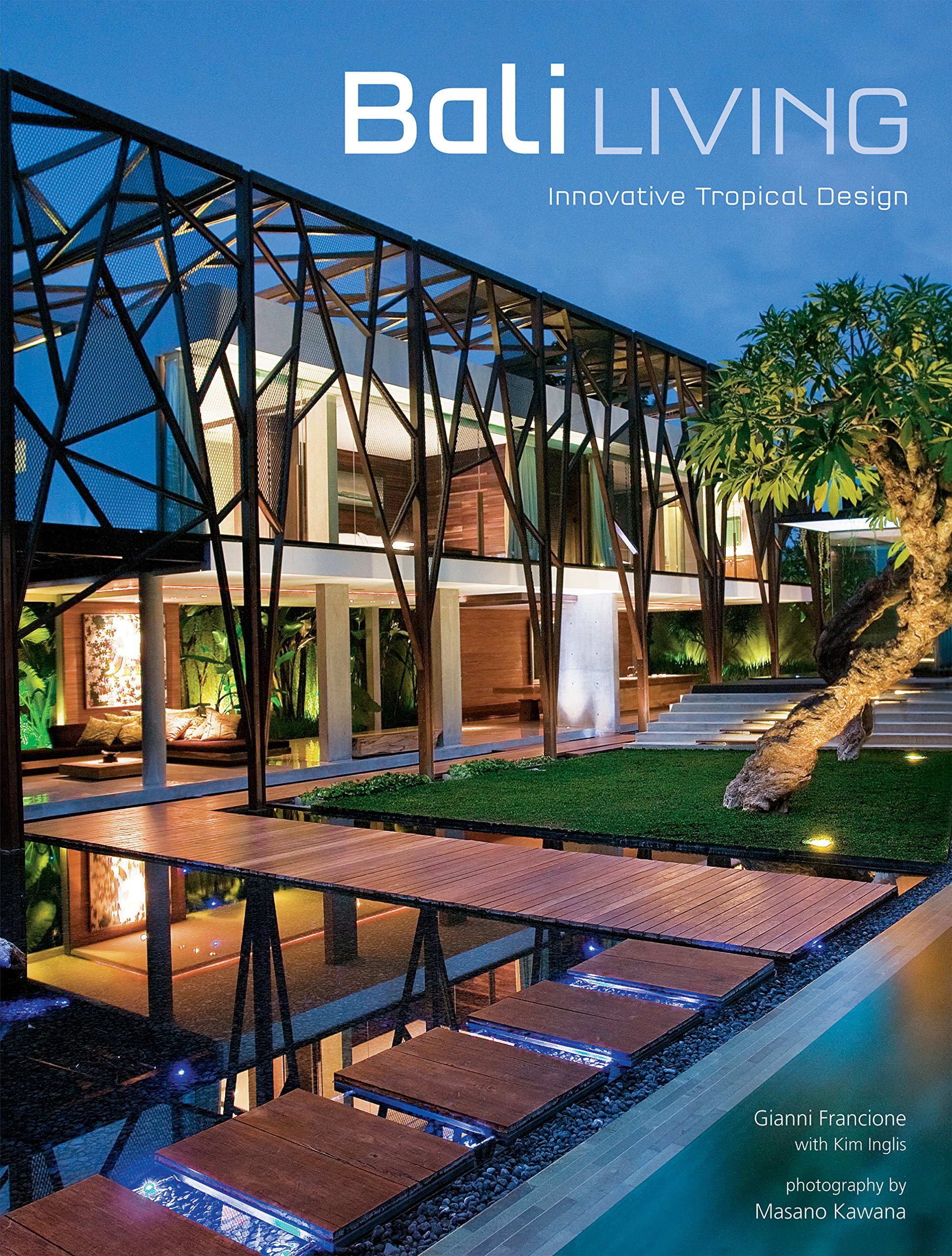 Bali Living Innovative Tropical Design Gianni Francione Masano Kawana Kim Inglis 8601422081732 Amazon Books