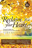 Reclaim Your Heart: Personal insights on breaking free from life's shackles (English Edition)