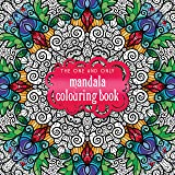 The One and Only Mandala Colouring Book (One and Only Colouring) (One and Only Colouring / One and Only Coloring)