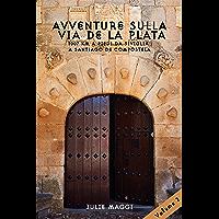 Avventure sulla Via de La Plata: 1007 km a piedi da Siviglia a Santiago de Compostela (seconda parte)