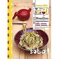 Nouilles Japonaises : Soba, Ramen, Somen, Udon