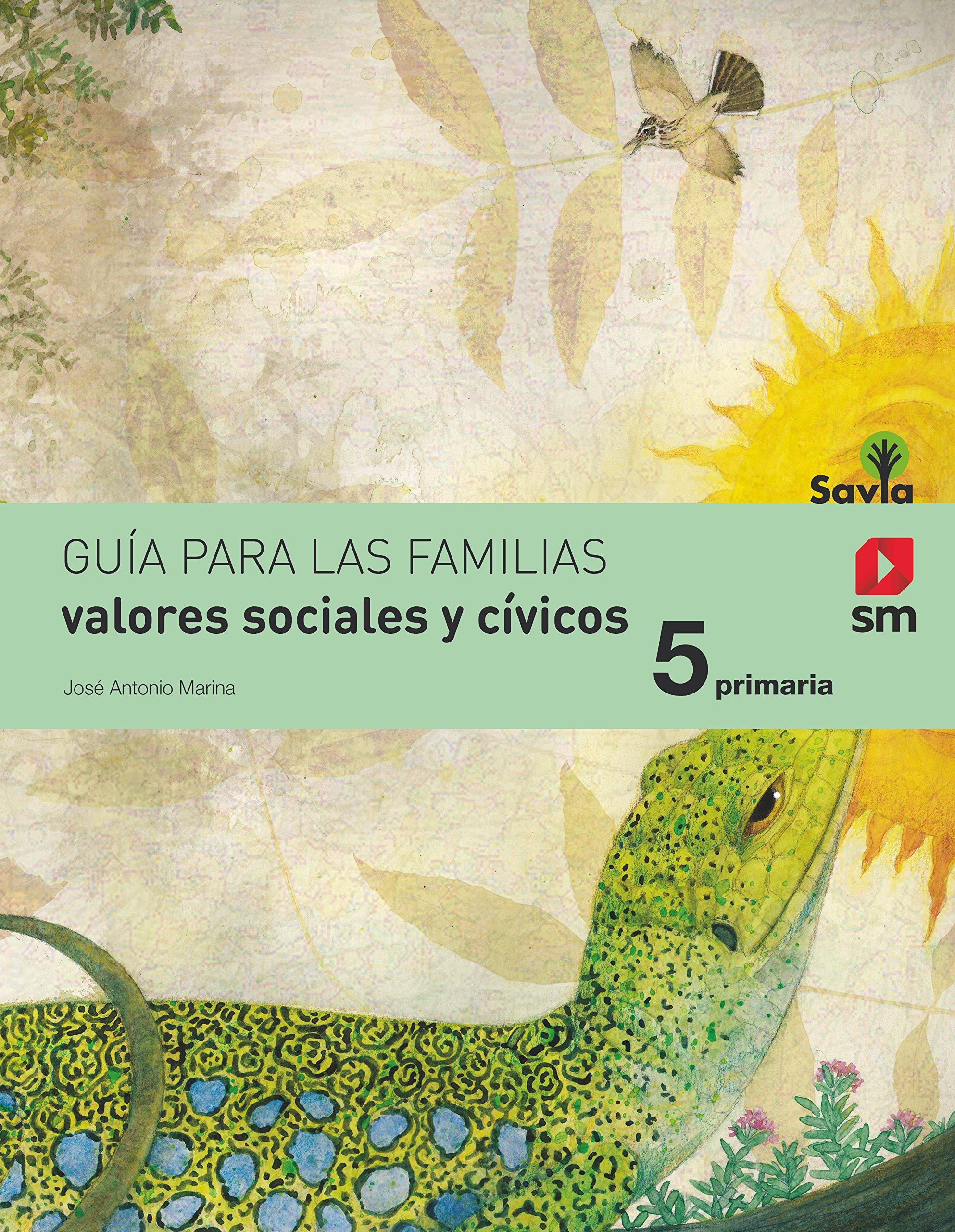 Valores sociales y cívicos. 5 Primaria. Savia - 9788467570663: Amazon.es: José Antonio Marina, Félix García Moriyón, Tomás Miranda Alonso, Mariona Cabassa ...