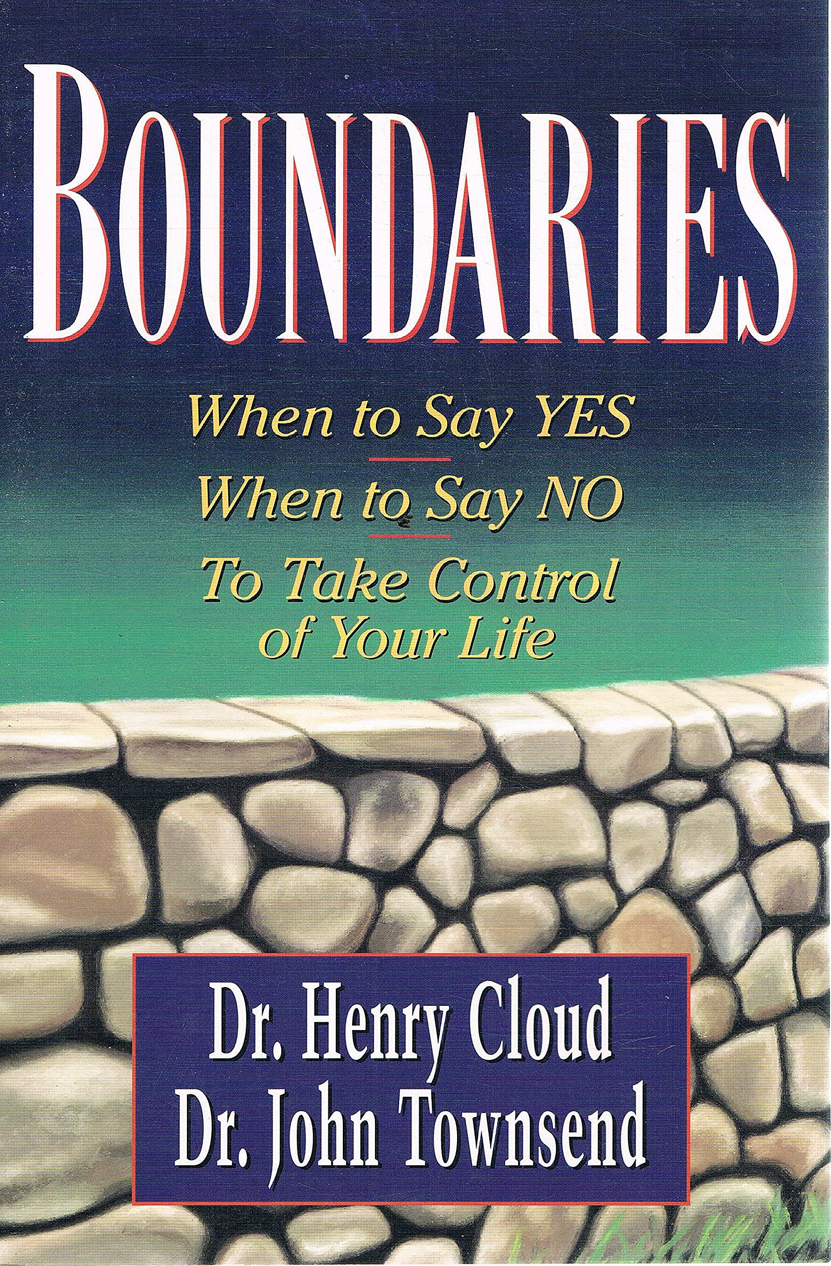 Boundaries: when to say YES: when to say NO: to take control of your life pdf epub