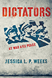 Dictators at War and Peace (Cornell Studies in Security Affairs)