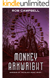 Monkey Arkwright (Wardens of the Black Heart Book 1)