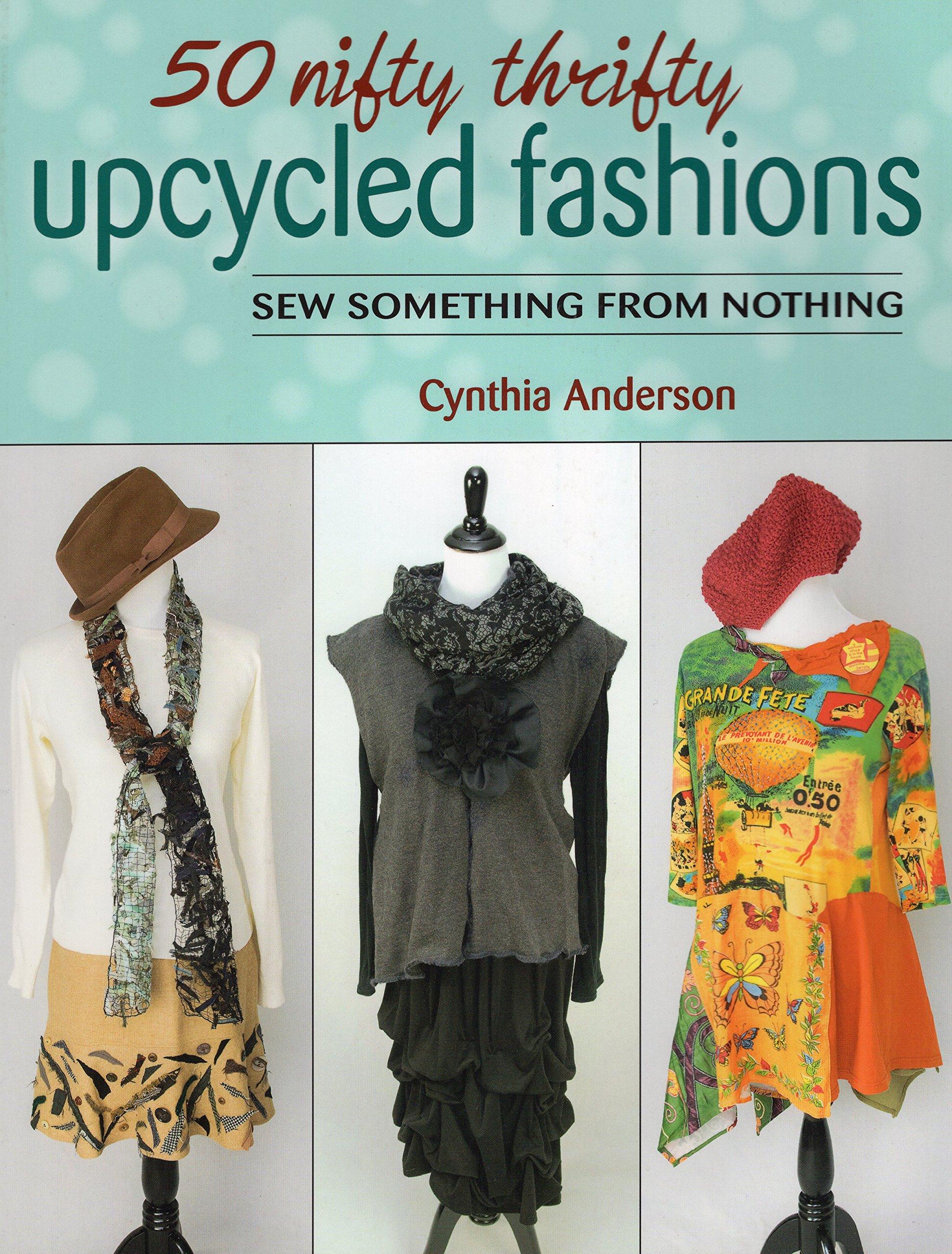 Amazoncom 50 Nifty Thrifty Upcycled Fashions Sew