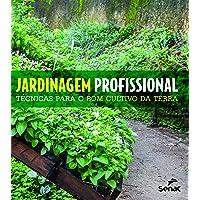 Jardinagem profissional técnicas para o bom cultivo da terra