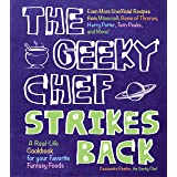The Geeky Chef Strikes Back: Even More Unofficial Recipes from Minecraft, Game of Thrones, Harry Potter, Twin Peaks, and More