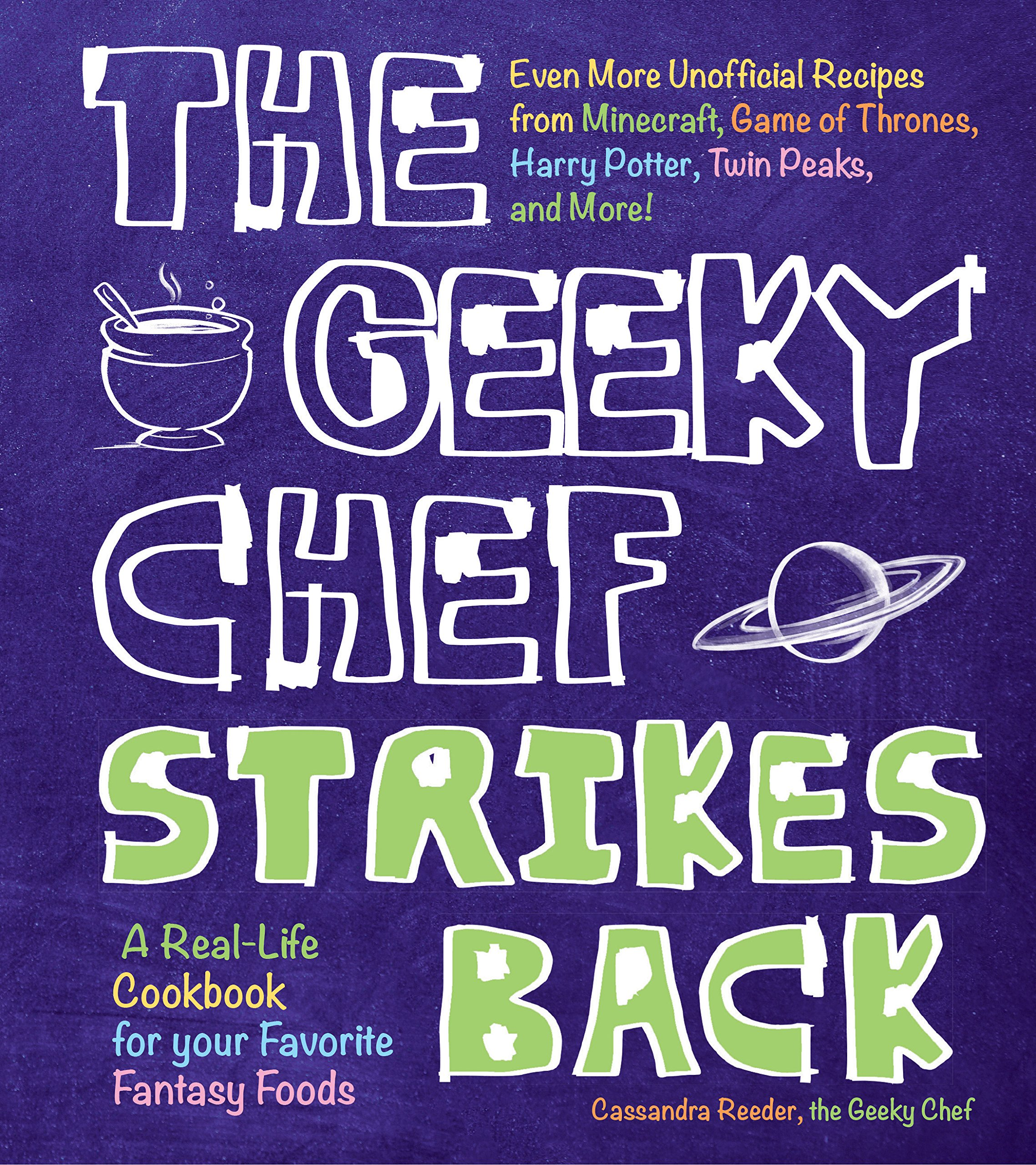 The Geeky Chef Strikes Back: Even More Unofficial Recipes from