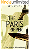 The Paris Ripper (Chief Inspector Belmont Mysteries Book 1)