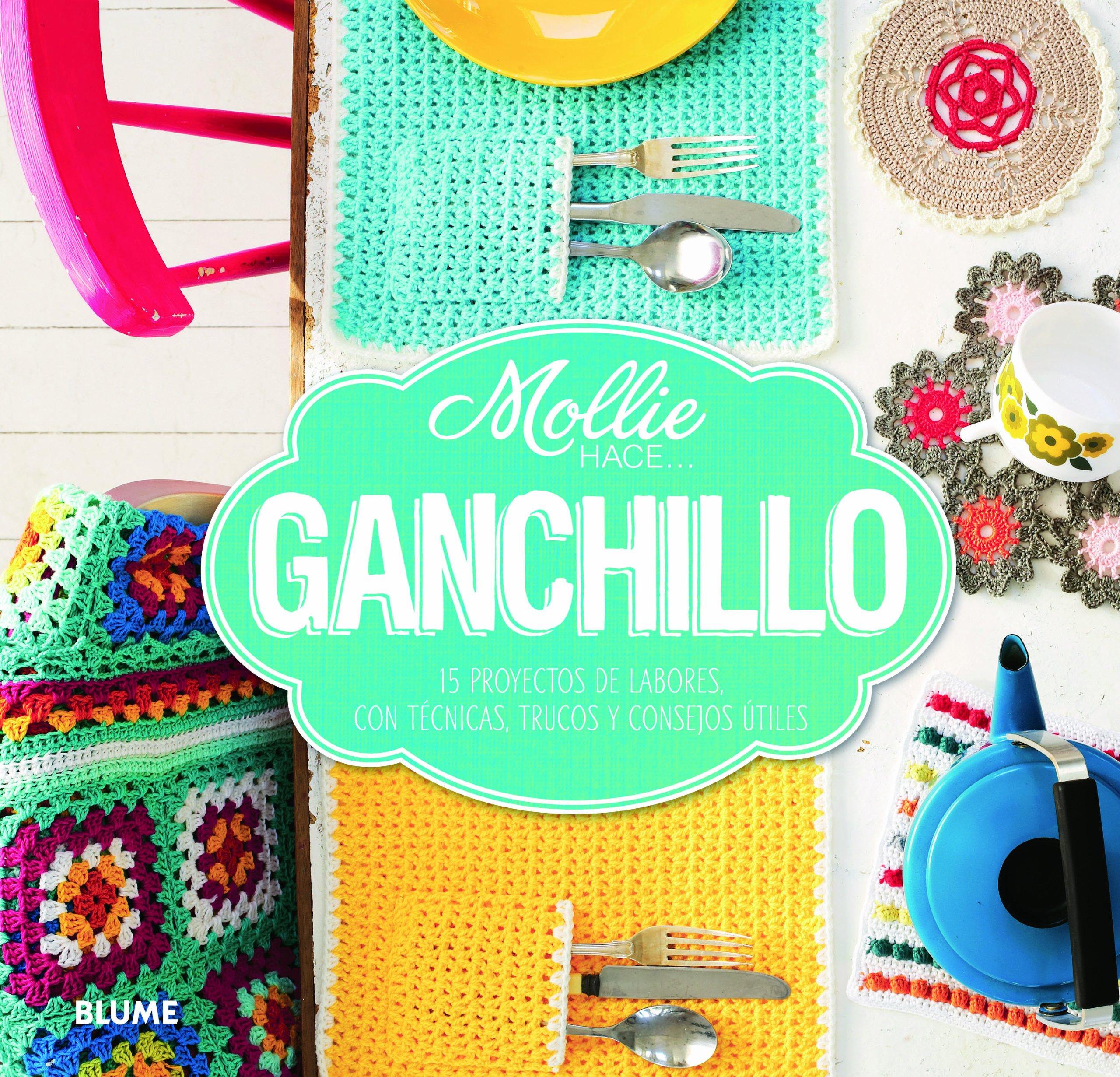 Mollie hace... ganchillo: 15 proyectos de labores, con ...