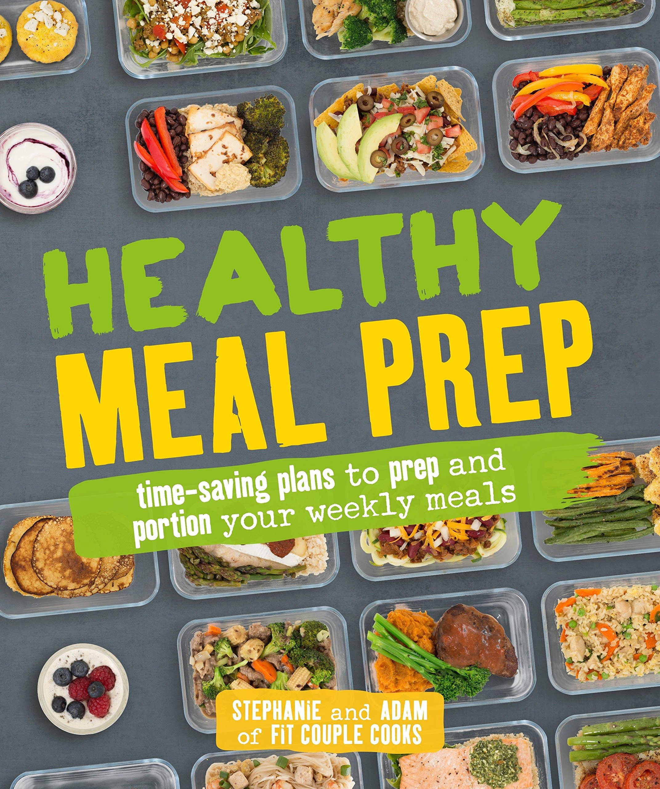 Healthy Meal Prep: Time-saving plans to prep and portion your weekly meals pdf