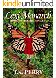 Lexi Monarch: Book Two of The Winged