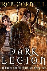 Dark Legion: An Urban Fantasy Thriller (The Lockman Chronicles Book 2)