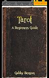 Tarot: A Beginners Guide (English Edition)