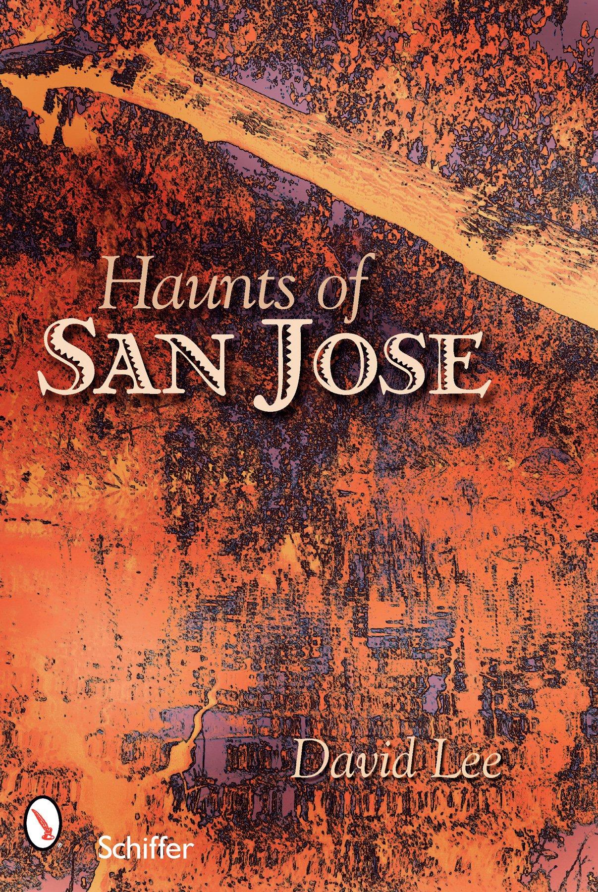 Haunts of San Jose: California PDF