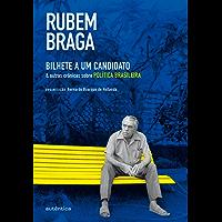 Bilhete a um candidato & outras crônicas sobre a política brasileira (Caixa Rubem Braga)