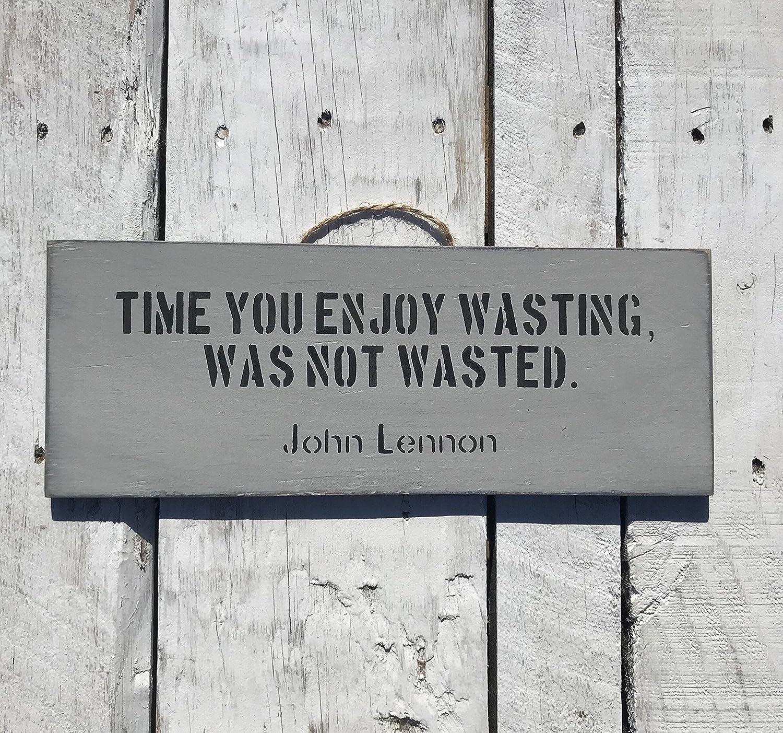 Amazon Time You Enjoy Wasting John Lennon Beatles Inspirational